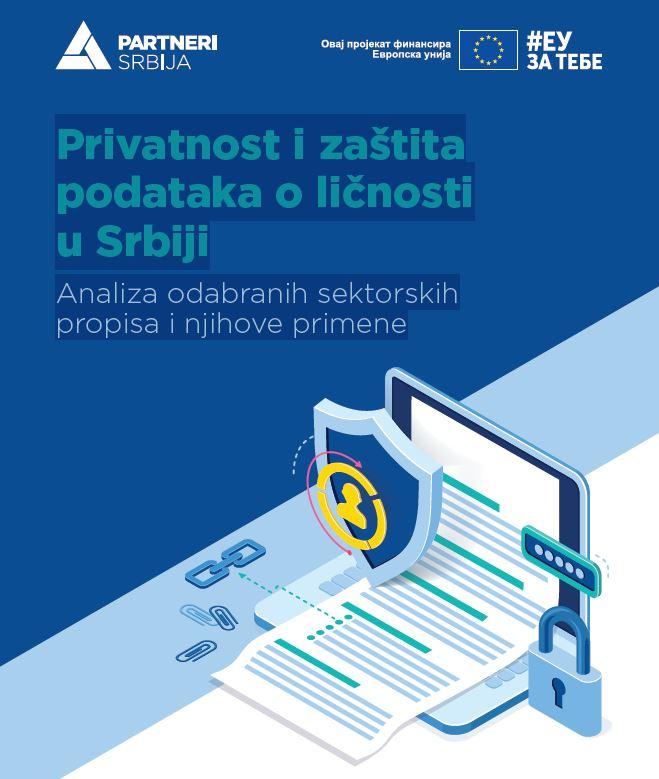Privatnost i zaštita podataka o ličnosti u Srbiji - Analiza odabranih sektorskih propisa i njihove primene