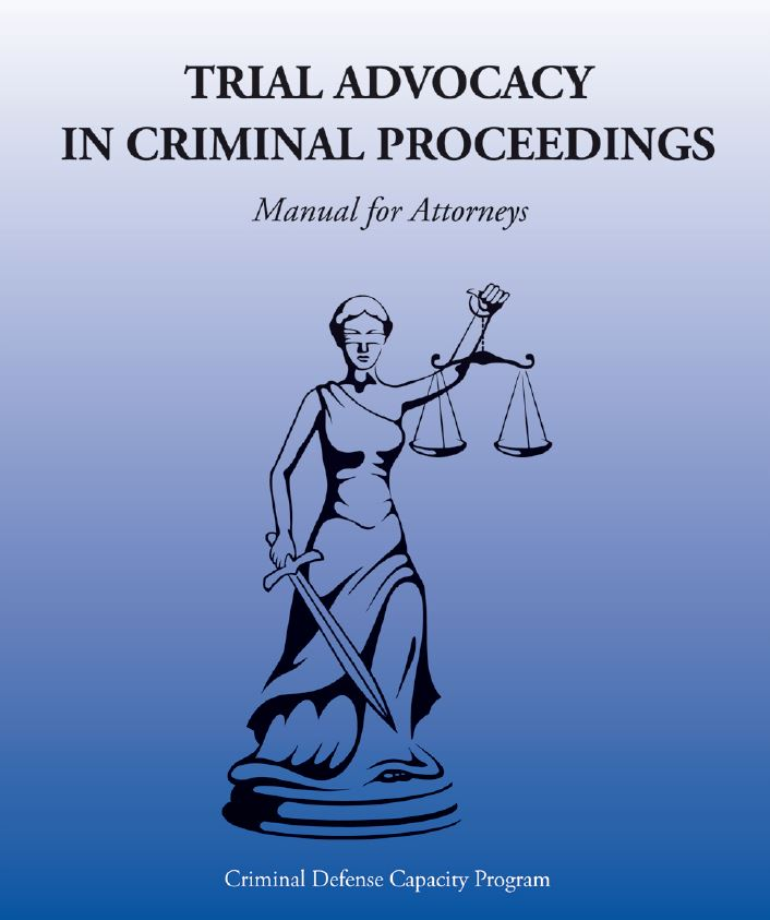 Trial Advocacy in Criminal Proceedings - Manual for Attorney