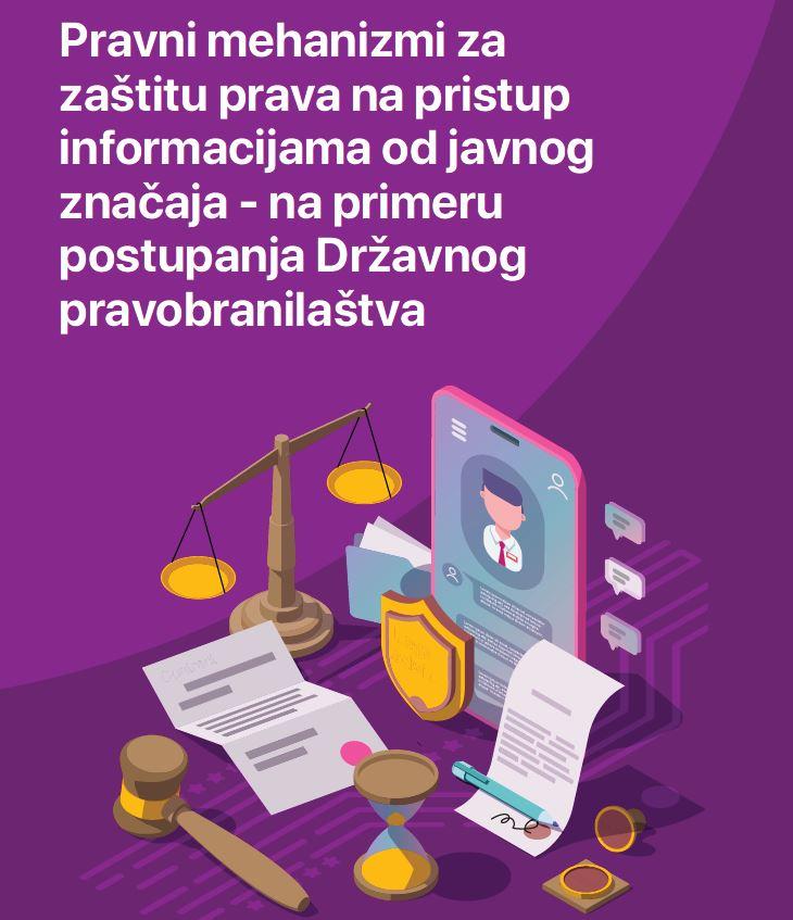 Pravni mehanizmi za zaštitu prava na pristup informacijama od javnog značaja - na primeru postupanja Državnog pravobranilaštva