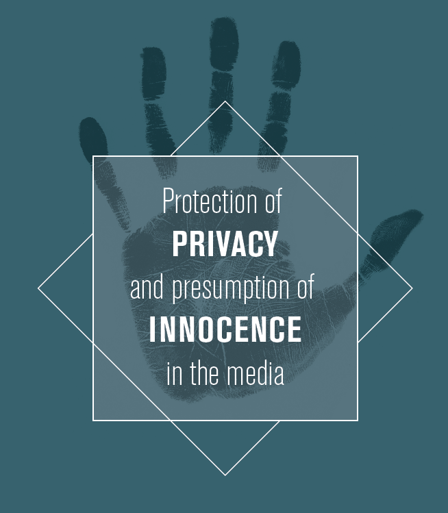 Protection of Privacy and Presumption of Innocence in the Media