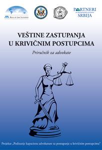 Veštine zastupanja u krivičnim postupcima – Priručnik za advokate