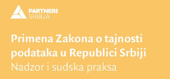 Analiza Partnera Srbija pokazala da se ne sprovodi nadzor nad primenom Zakona o tajnosti podataka